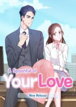 A Spoonful of Your Love